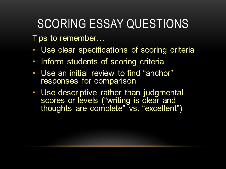 scoring student responses to essay questions Writing good multiple choice test questions by  that can plague scoring of essay questions  allows the student to focus on answering the.