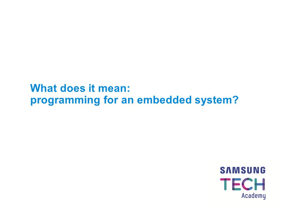 What does it mean: programming for an embedded system