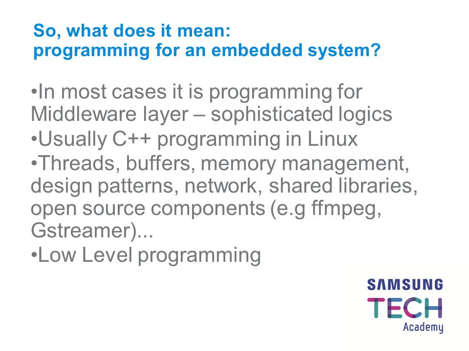 So, what does it mean: programming for an embedded system