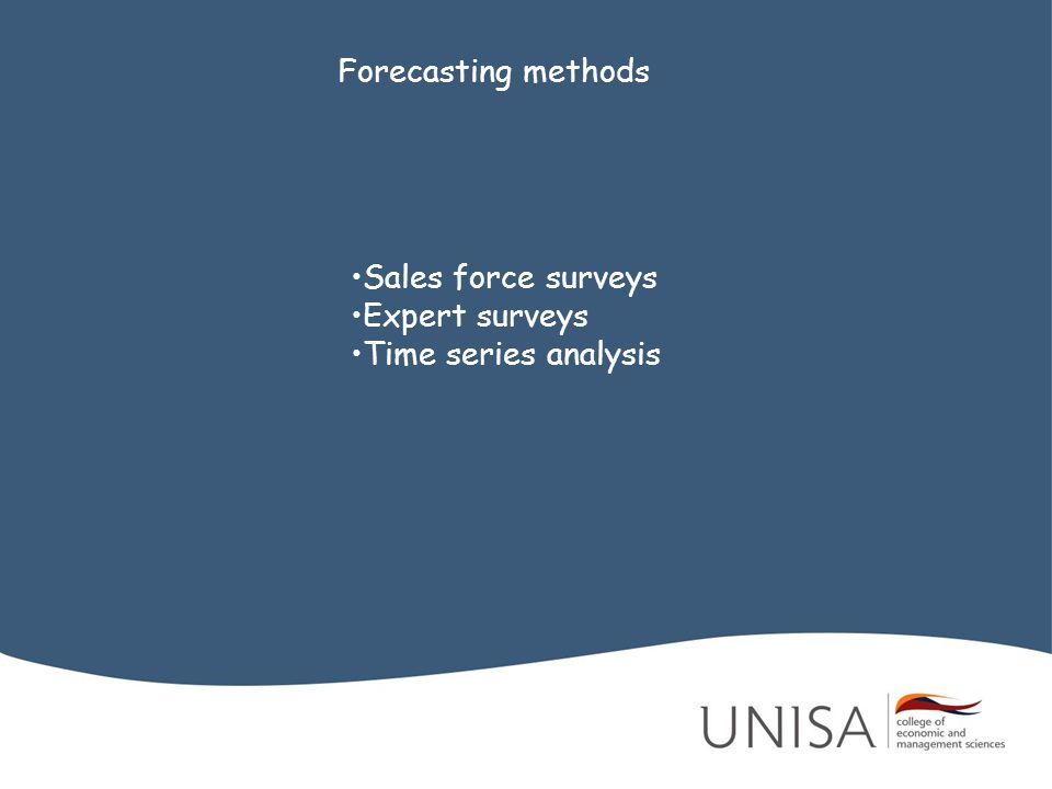Forecasting methods Sales force surveys Expert surveys Time series analysis