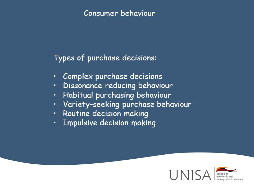 Consumer behaviour Types of purchase decisions: Complex purchase decisions. Dissonance reducing behaviour.