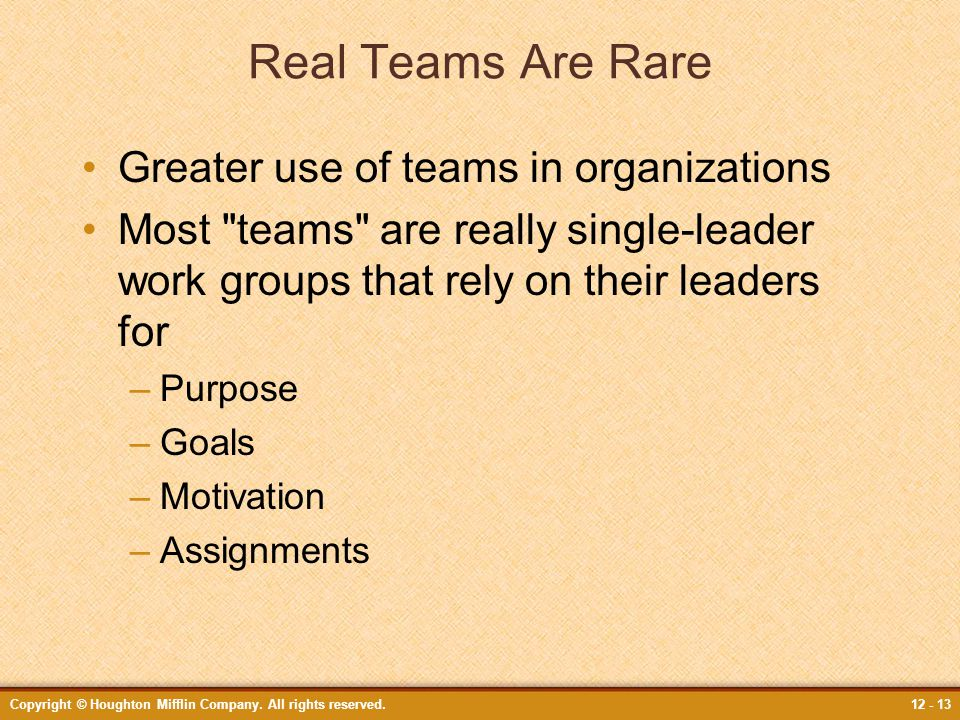 Real Teams Are Rare Greater use of teams in organizations