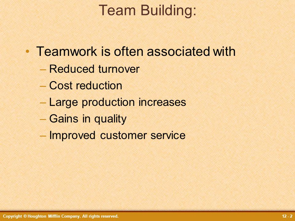 Team Building: Teamwork is often associated with Reduced turnover