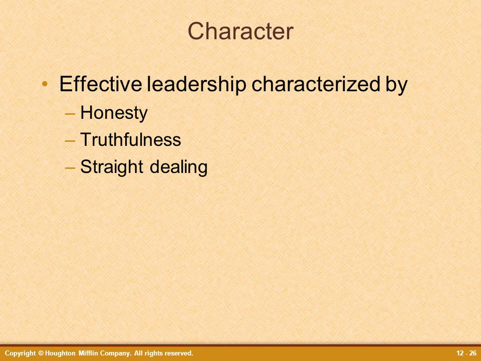 Character Effective leadership characterized by Honesty Truthfulness