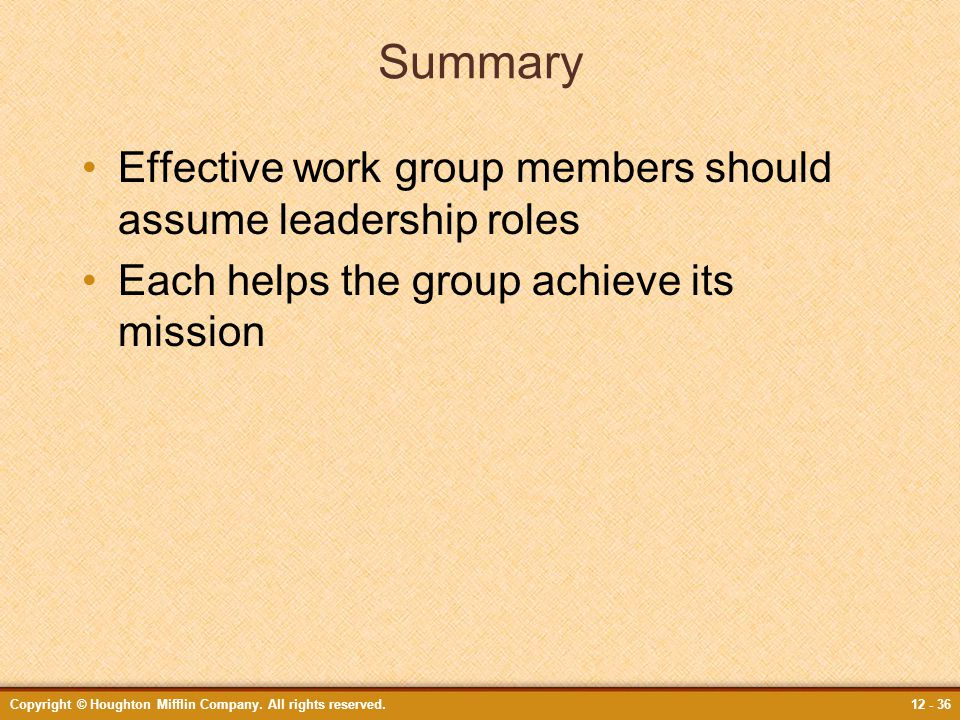 Summary Effective work group members should assume leadership roles