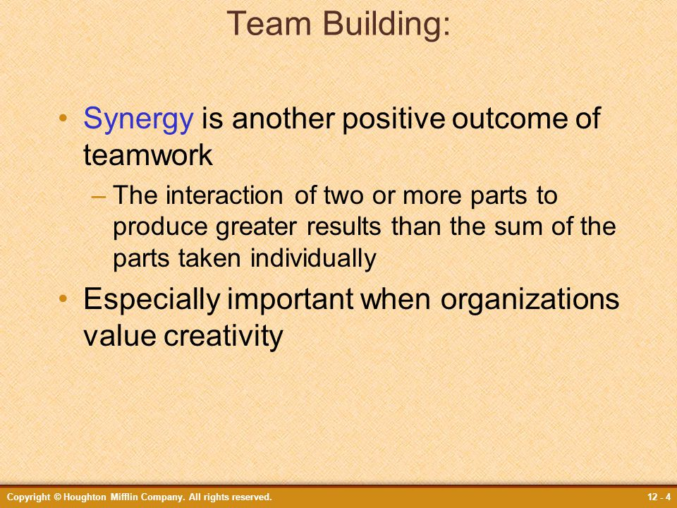 Team Building: Synergy is another positive outcome of teamwork