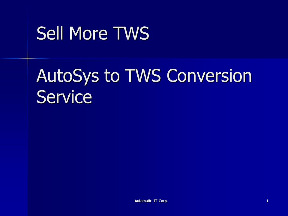 Sell More TWS AutoSys to TWS Conversion Service