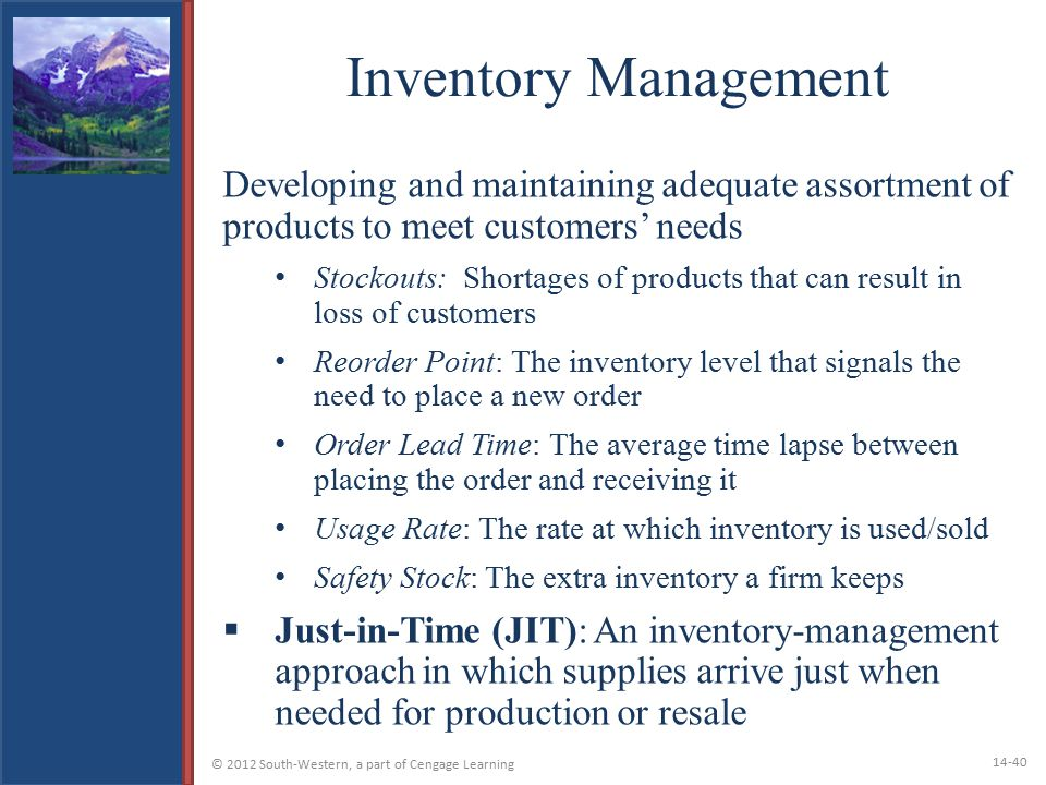Inventory Management Developing and maintaining adequate assortment of products to meet customers' needs.