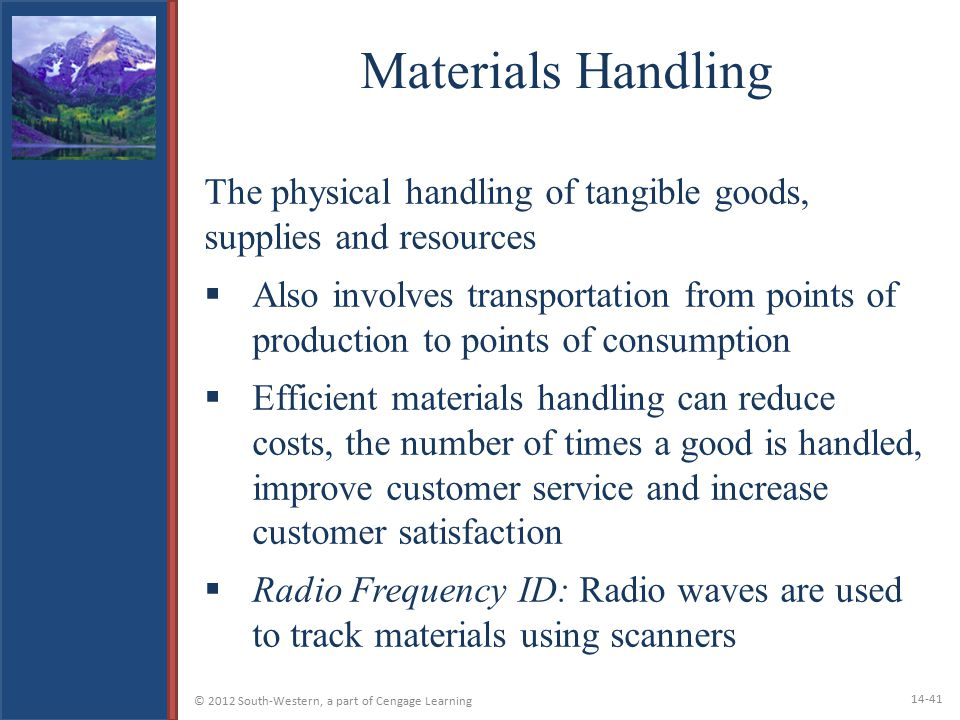 Materials Handling The physical handling of tangible goods, supplies and resources.