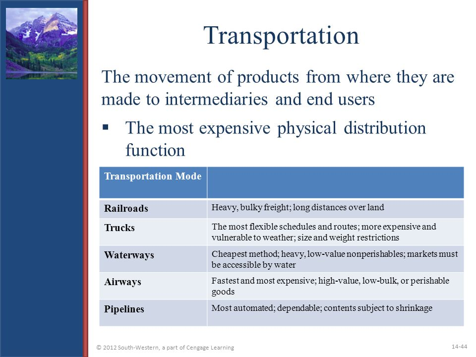 Transportation The movement of products from where they are made to intermediaries and end users.