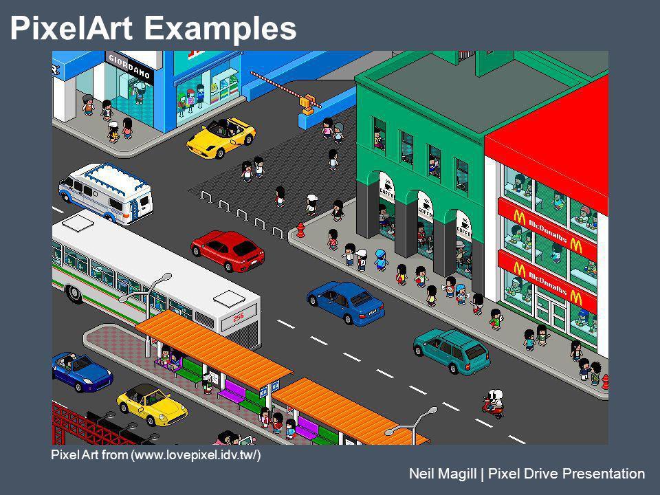PixelArt Examples Neil Magill | Pixel Drive Presentation
