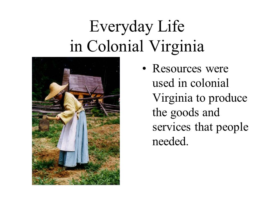 Life In The Virginia Colony Ppt Video Online Download