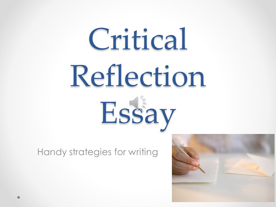 critical reflection essay ppt video online  critical reflection essay