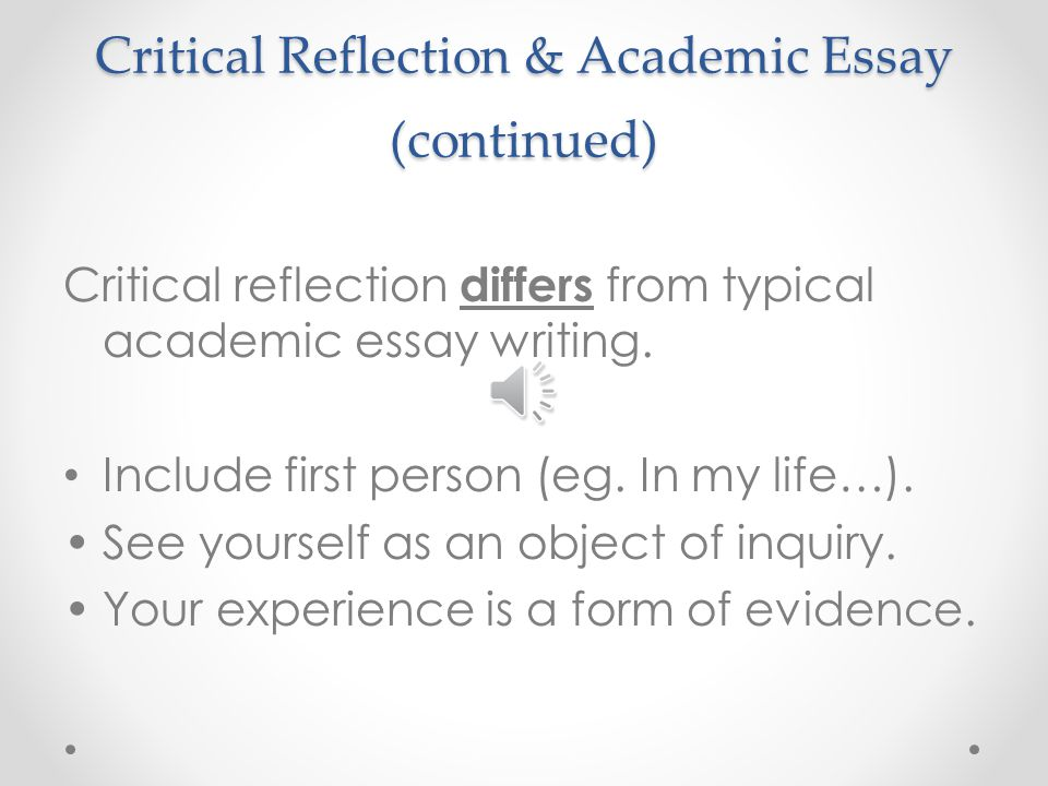 reflective essay first person While the first person nature growth a reflective essay is the primary format and can keep reflective writing from seeming awkward or phony, structuring sentences to begin with something other than the pronoun can make the story easier to read essay more engaging.