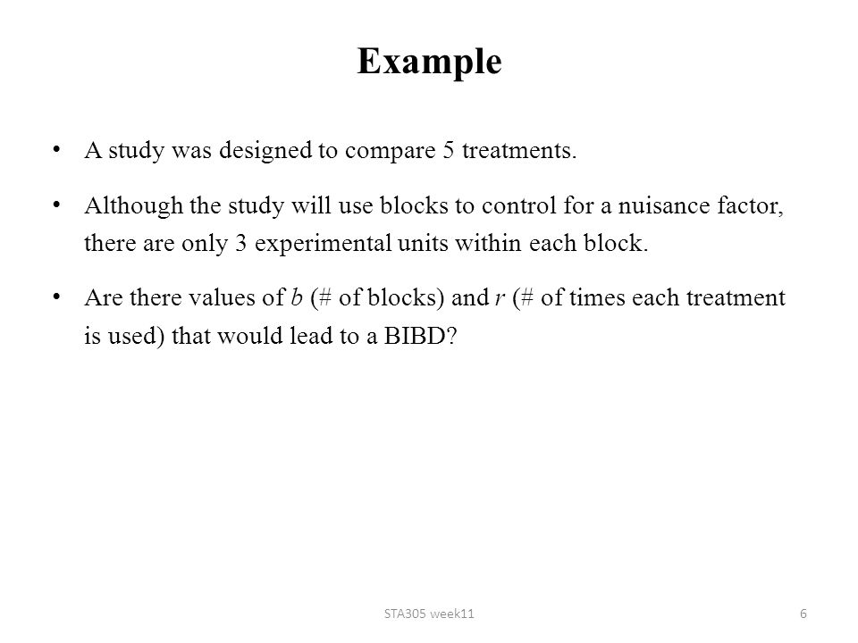 Example A study was designed to compare 5 treatments.
