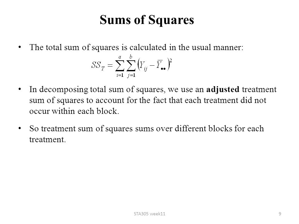 Sums of Squares The total sum of squares is calculated in the usual manner: