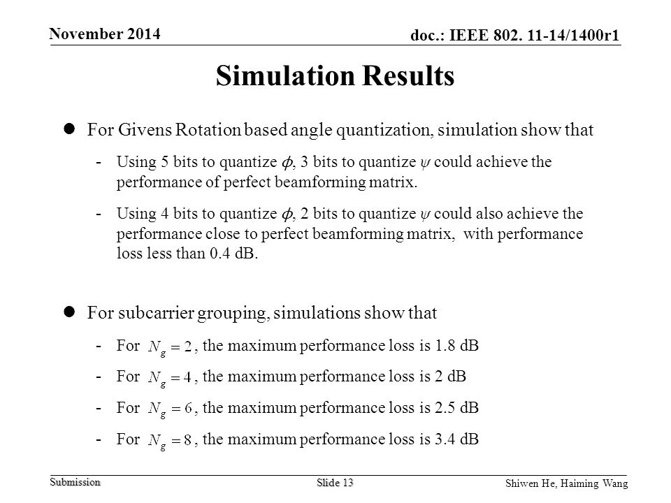 Simulation Results For Givens Rotation based angle quantization, simulation show that.