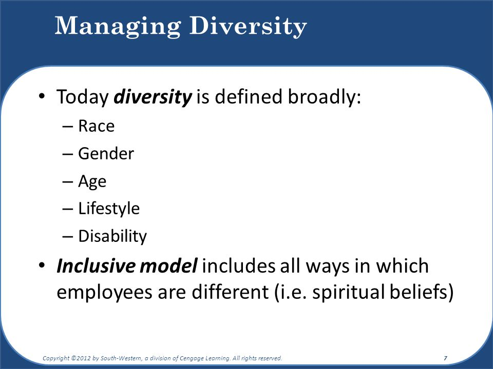 Managing Diversity Today diversity is defined broadly: