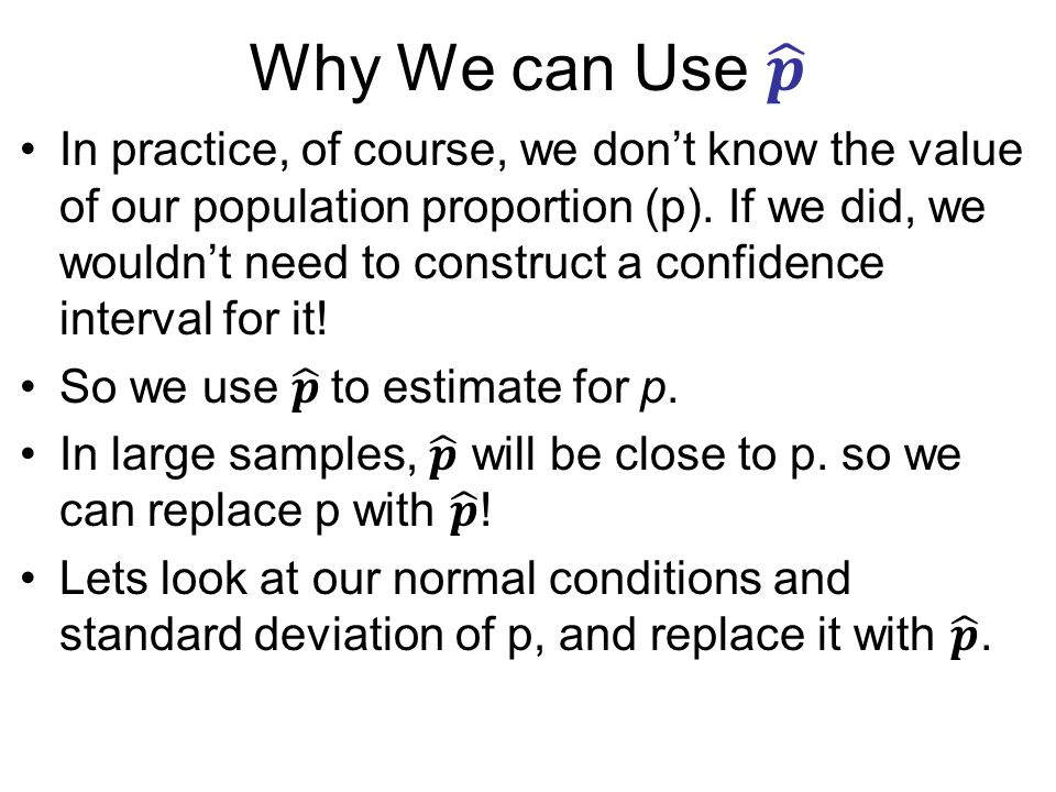 Confidence intervals estimating population proportion ppt download why we can use ccuart Gallery