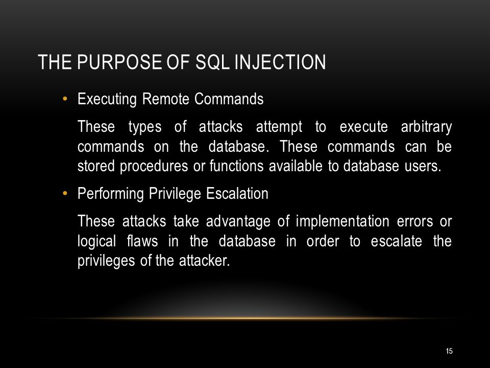 The Purpose of SQL Injection