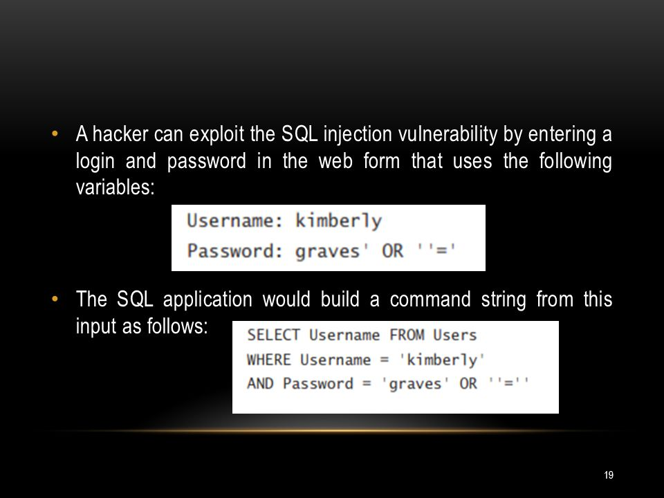 A hacker can exploit the SQL injection vulnerability by entering a login and password in the web form that uses the following variables: