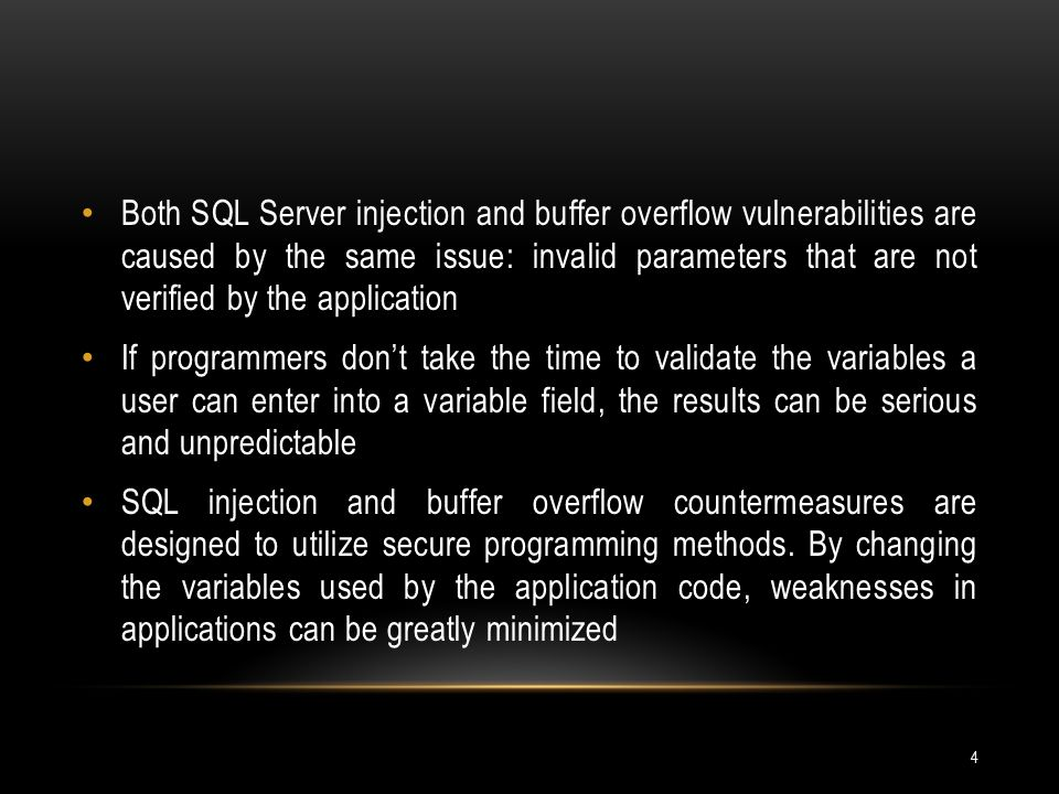 Both SQL Server injection and buffer overflow vulnerabilities are caused by the same issue: invalid parameters that are not verified by the application