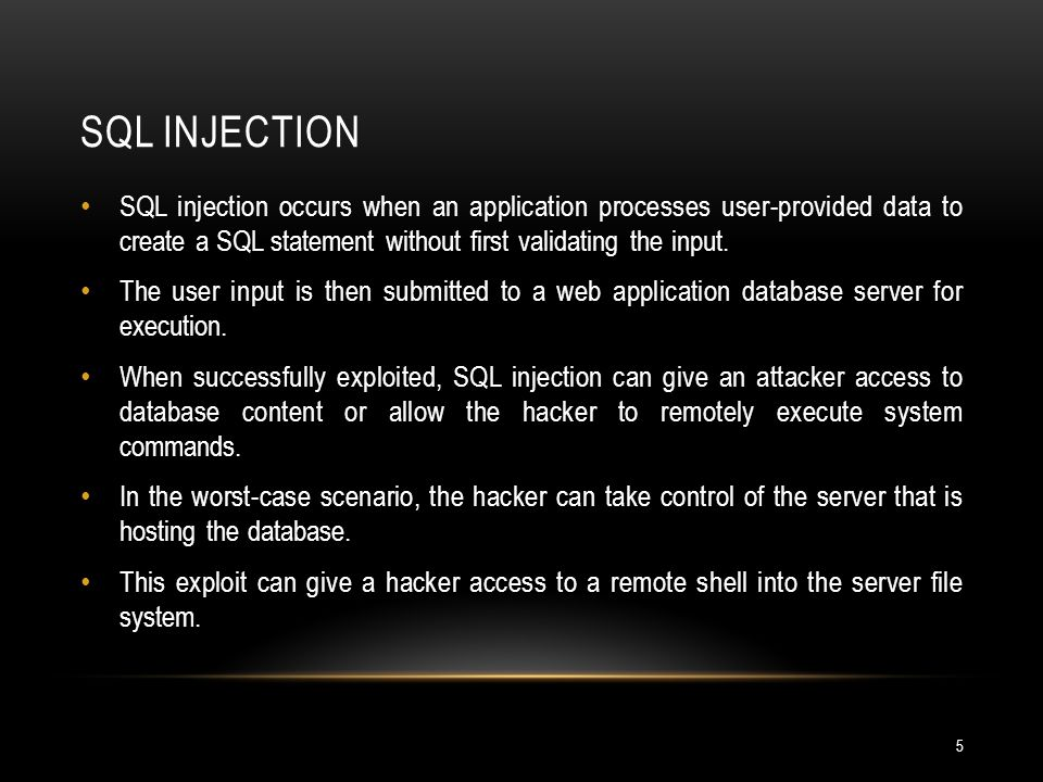 SQL Injection SQL injection occurs when an application processes user-provided data to create a SQL statement without first validating the input.