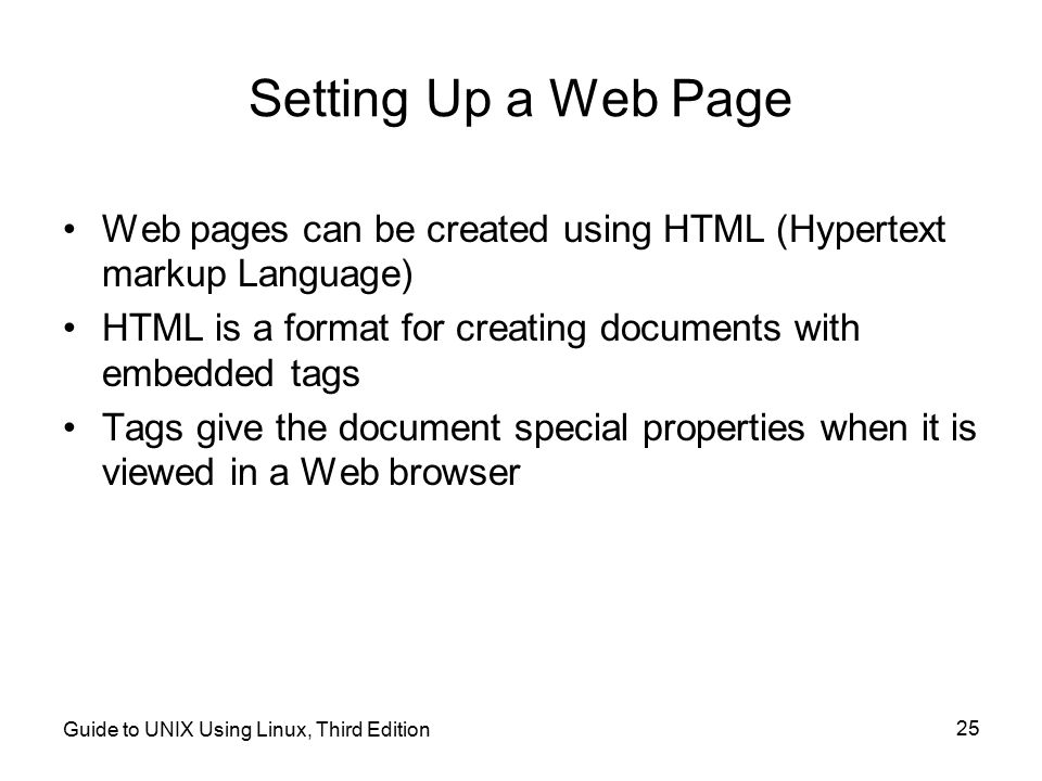 Setting Up a Web Page Web pages can be created using HTML (Hypertext markup Language) HTML is a format for creating documents with embedded tags.