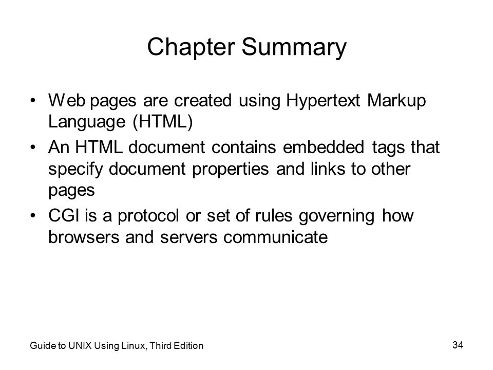 Chapter Summary Web pages are created using Hypertext Markup Language (HTML)