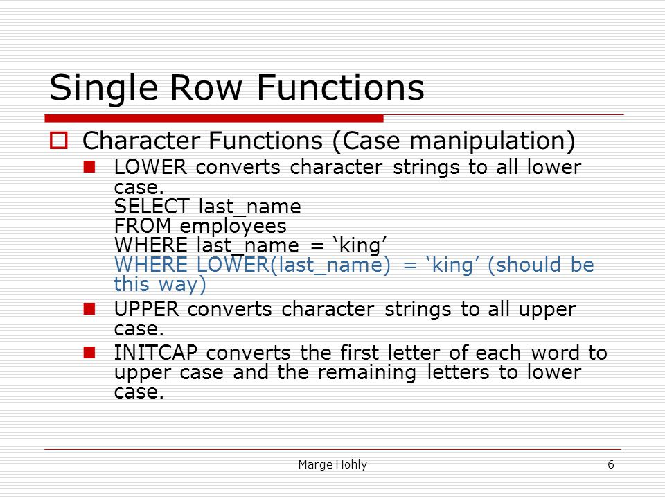 Single Row Functions Character Case Manipulation