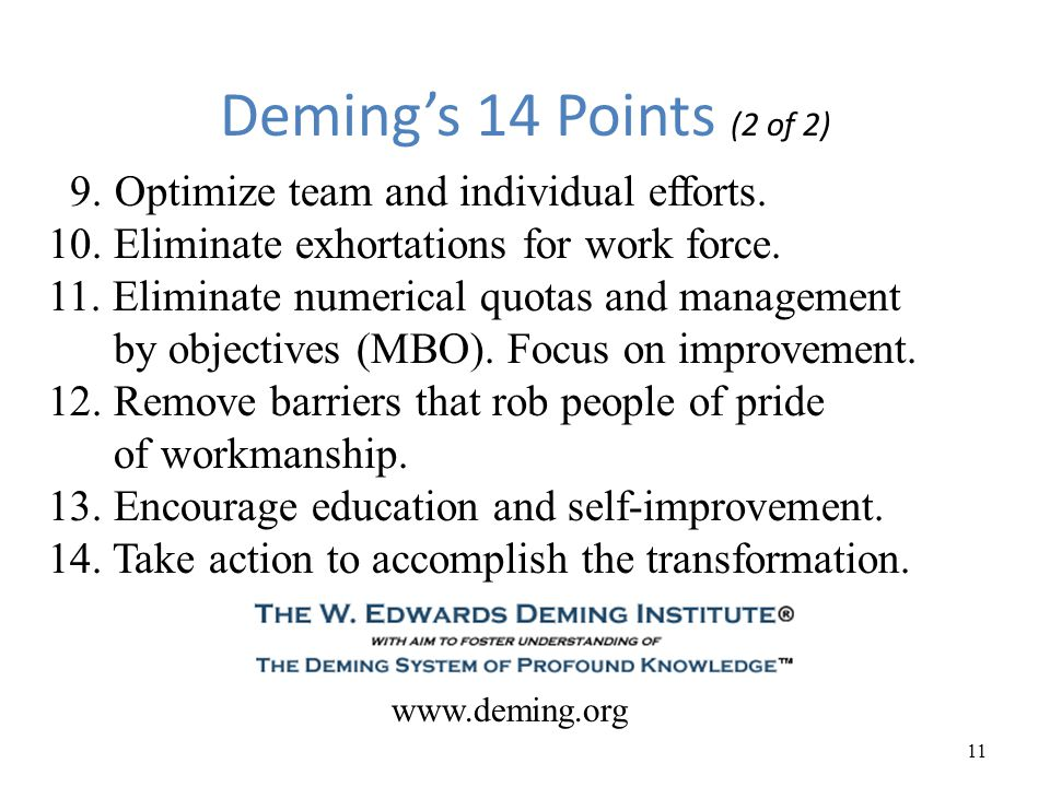 Deming's 14 Points (2 of 2) 9. Optimize team and individual efforts.