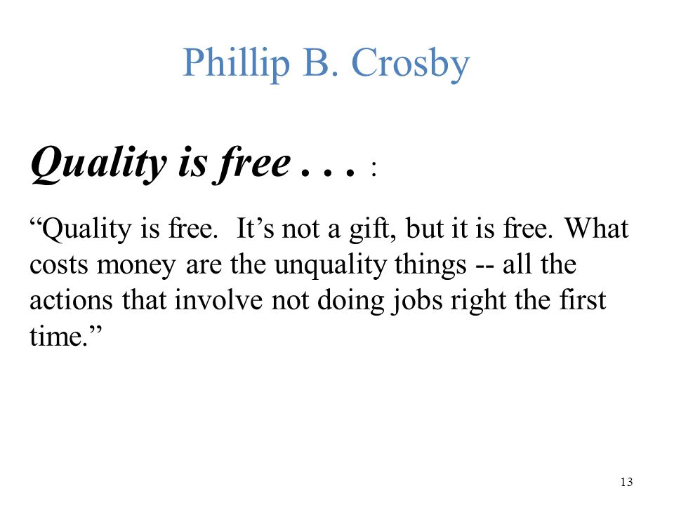 Quality is free . . . : Phillip B. Crosby