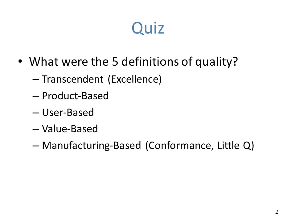 Quiz What were the 5 definitions of quality Transcendent (Excellence)
