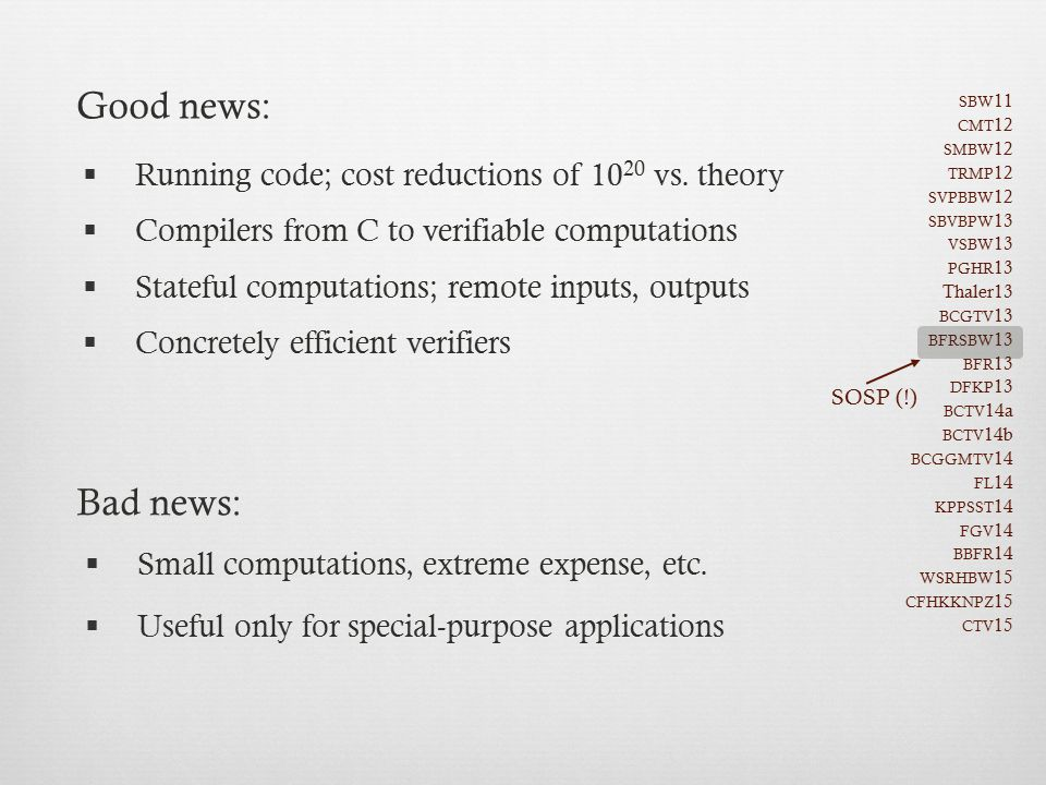 Good news: Bad news: Running code; cost reductions of 1020 vs. theory