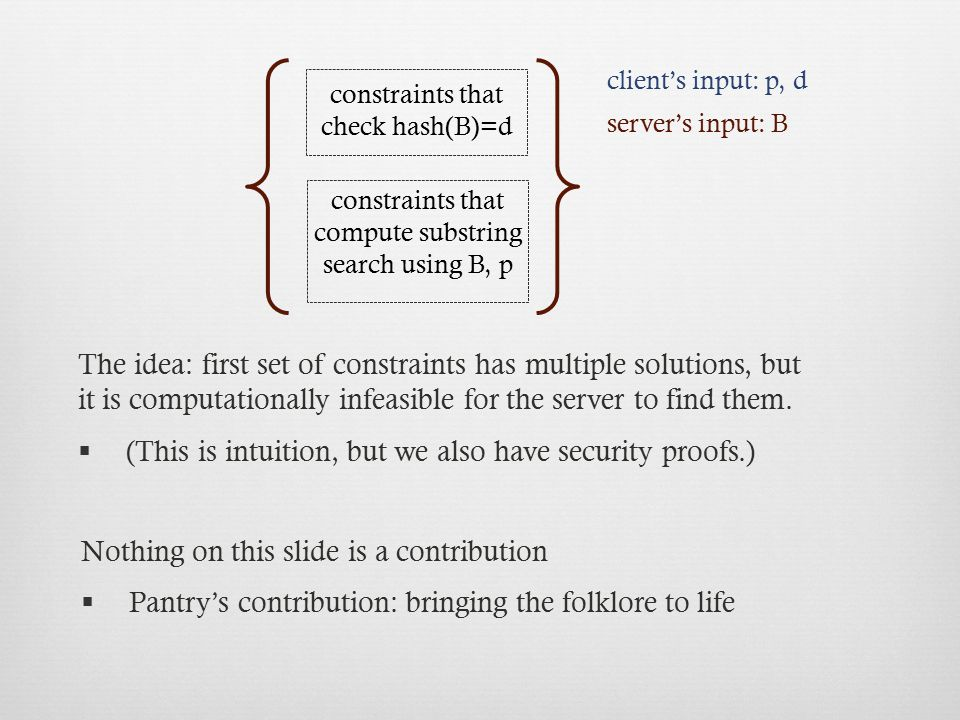 (This is intuition, but we also have security proofs.)