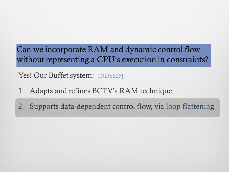 Can we incorporate RAM and dynamic control flow without representing a CPU's execution in constraints