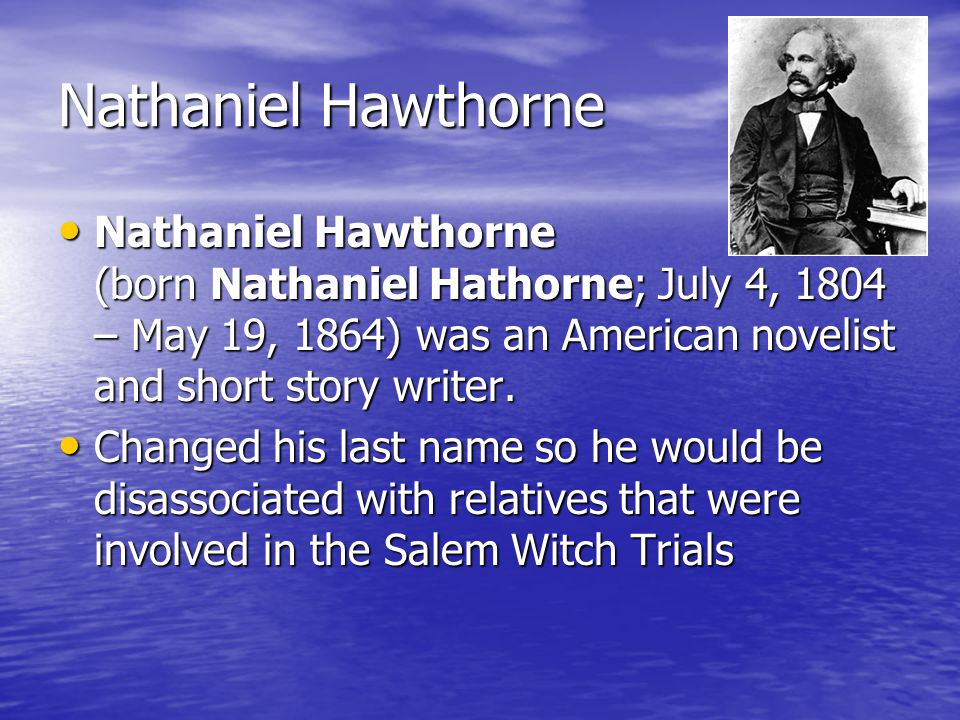 an analysis of nathaniel hawthorne as a writer of many short stories Nathaniel hawthorne was born in 1804 in salem, massachusetts, and raised by a widowed mother his ancestors were some of the earliest settlers of the massachusetts bay colony john hathorne (the original spelling of the family name), one of his great-grandfathers, had served as a judge at the salem witch trials of 1692 and condemned.
