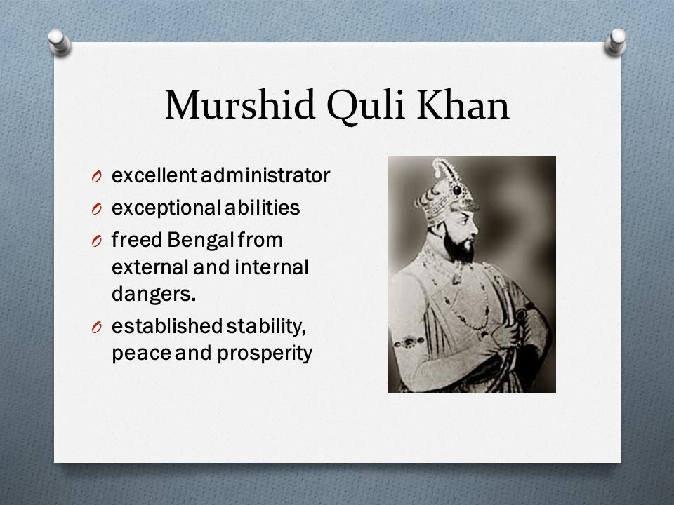 Murshid Quli Khan excellent administrator exceptional abilities