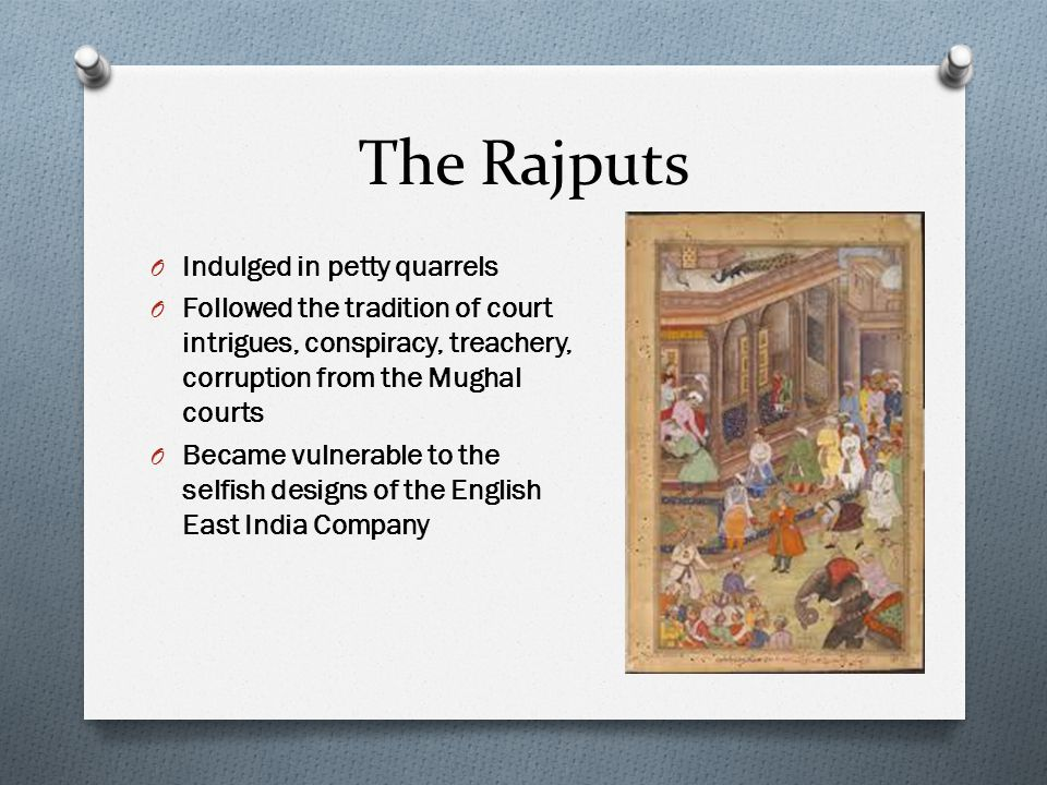 The Rajputs Indulged in petty quarrels
