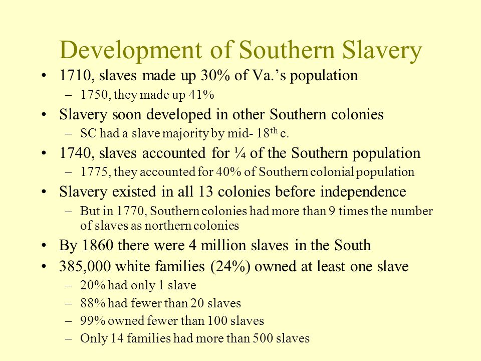 growth of slavery 1607 1775 This dramatic growth continued into the 1730s, with the arrival of 62,000 africans   the northern colonies between 1700 and 1776, all most all arriving after 1730   1,607, 2,377, 06 1671-1680, 56, 2,400, 2,456, 06 1681-1690, 193, 2,228.