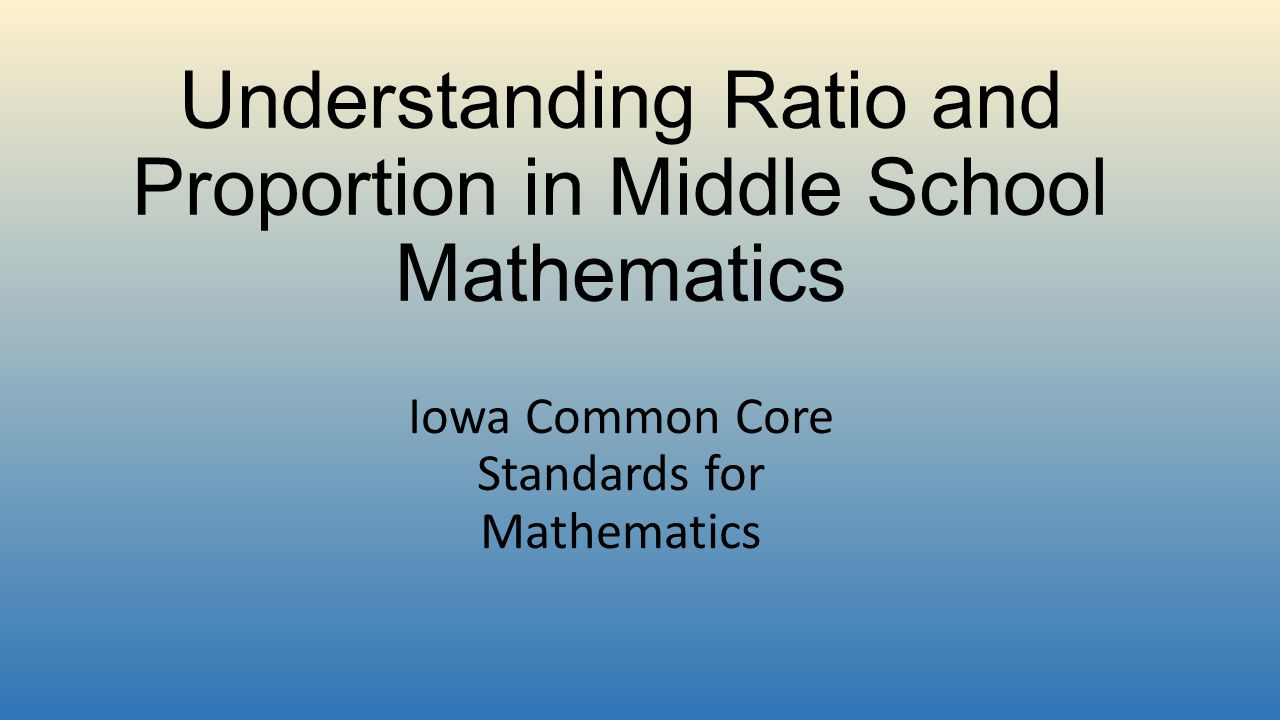Understanding Ratio and Proportion in Middle School Mathematics ...