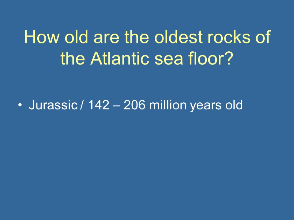 lab 4 3 sea floor spreading ppt video online download With how old are the oldest rocks of the ocean floor