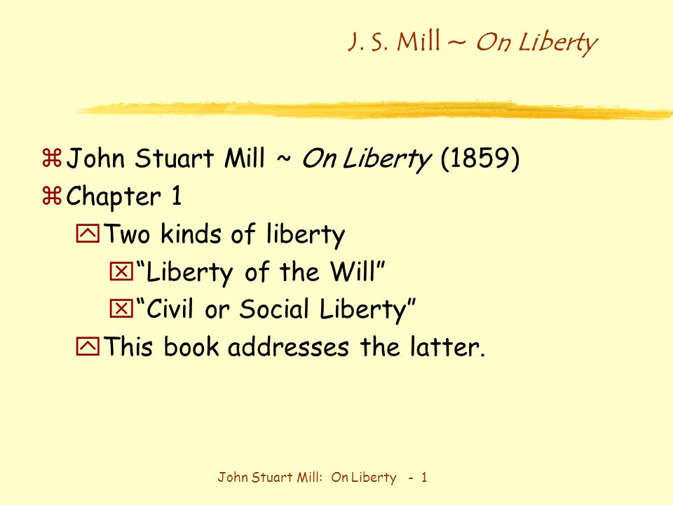 mill on liberty essay questions Free essay: in chapter 2, mill turns to the issue of whether people, either through their government or on their own, should be allowed to coerce or limit.