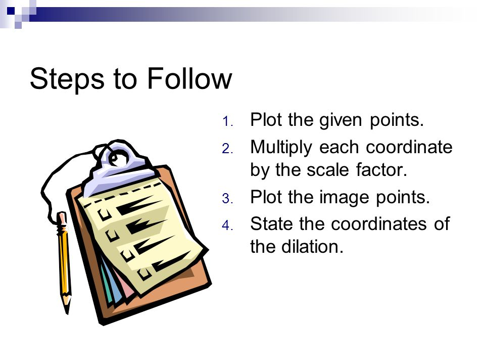 Steps to Follow Plot the given points.