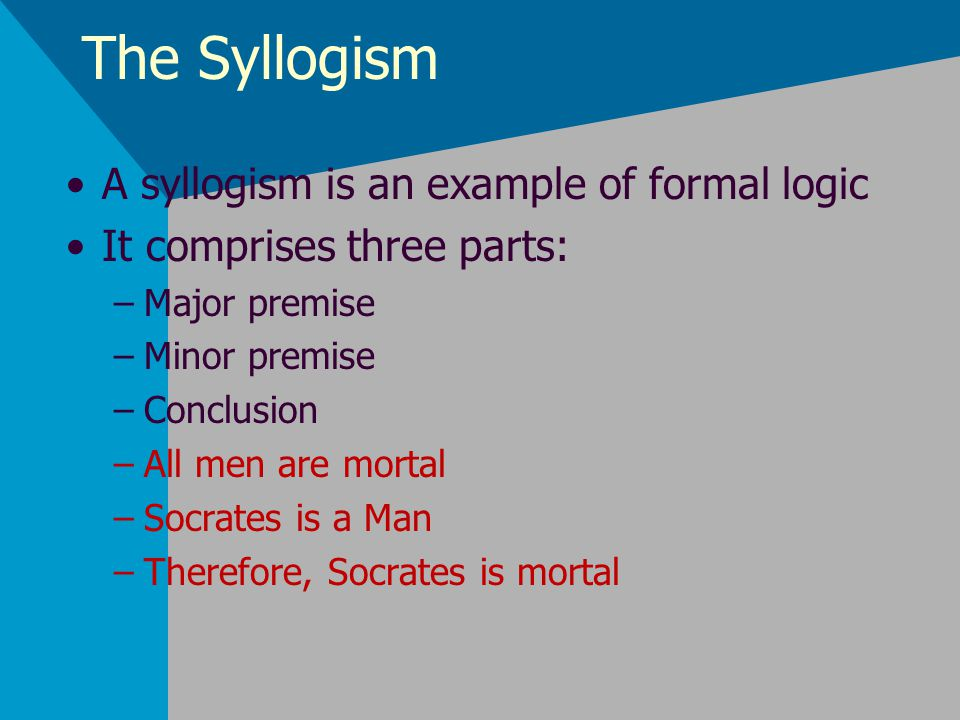 syllogism logic and minor conclusion Minor premise conclusion the premises and conclusion of a syllogism can be any of four types, which are labeled by letters[6] as follows the meaning of the.