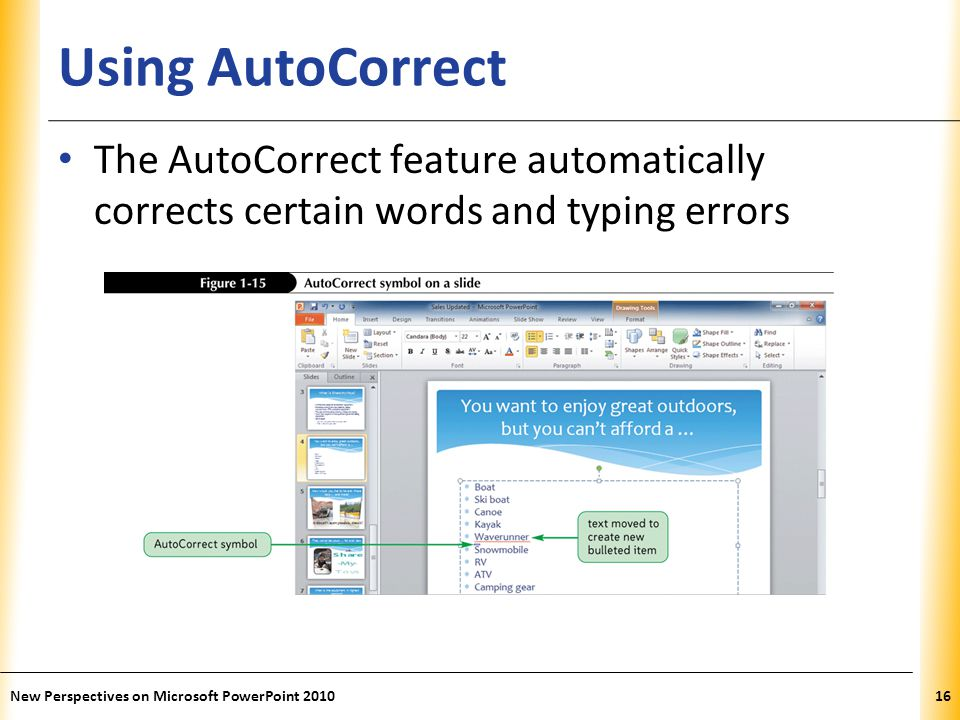 Using AutoCorrect The AutoCorrect feature automatically corrects certain words and typing errors.