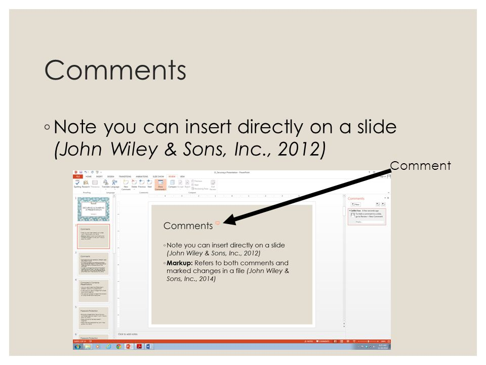 Comments Note you can insert directly on a slide (John Wiley & Sons, Inc., 2012) Comment