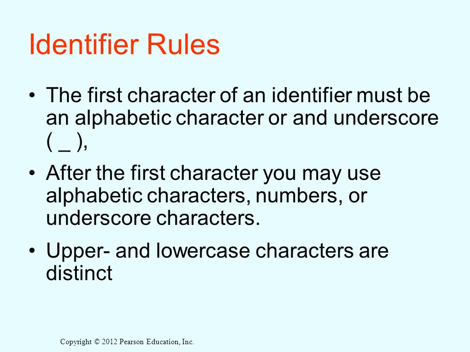 Identifier Rules The first character of an identifier must be an alphabetic character or and underscore ( _ ),