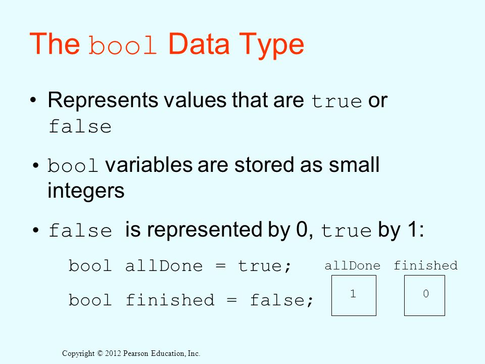 The bool Data Type Represents values that are true or false
