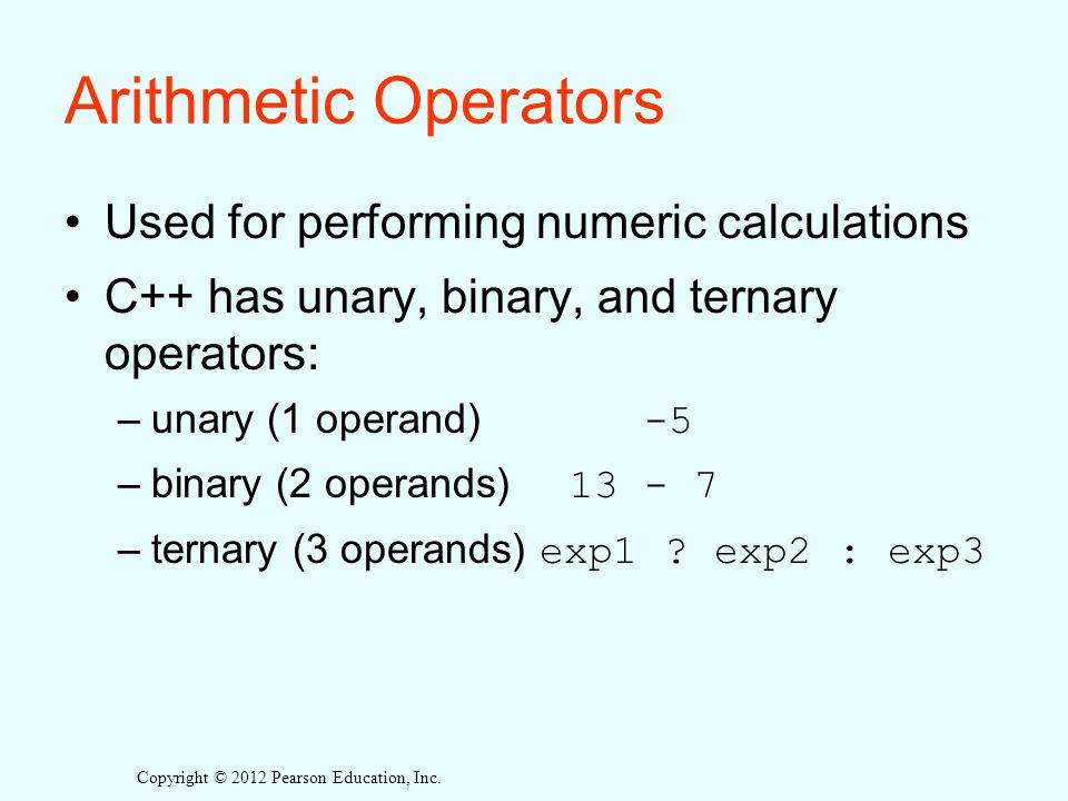 Arithmetic Operators Used for performing numeric calculations
